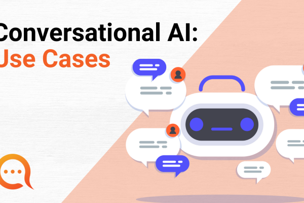 Conversational AI Use Cases for Better Business