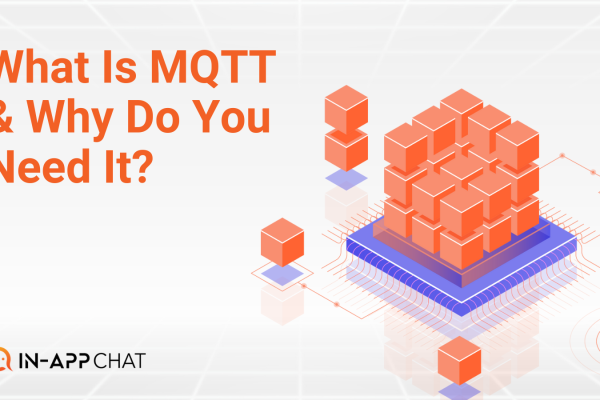 What is MQTT and Why Do You Need It in Your IoT Architecture?